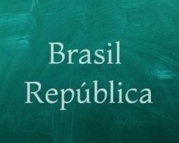 O que foi o Brasil República?