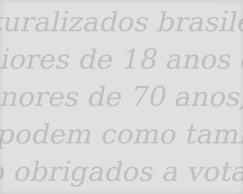 Estrangeiro naturalizado brasileiro pode votar?